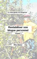 Cover for 'Le mini-guide du blogueur : Rentabiliser son blogue - Volume 1'