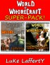 World of Whorecraft Super-pack by Luke Lafferty