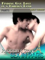 Cover for 'Finding Gay Love in a Foreign Land – Part 5 Jonathan's Story: Sex in Paris'