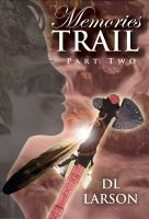 Cover for 'Memories Trail, Part Two'