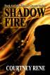 Shadow Fire by Courtney Rene