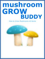 Cover for 'Mushroom Grow Buddy - How to Cultivate Mushrooms At Home'