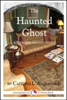 Cover for 'The Haunted Ghost: A Funny 15-Minute Ghost Story'