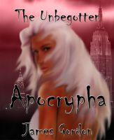 Cover for 'The Unbegotten - Apocrypha'