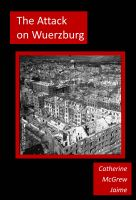 Cover for 'The Attack on Wuerzburg'