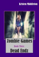 Cover for 'Zombie Games Three (Dead Endz)'
