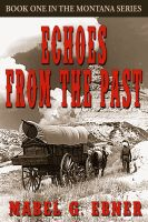 Cover for 'Echoes from the Past — Book One in the Montana Series'
