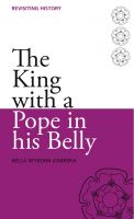Cover for 'The King with a Pope in His Belly'