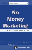 Cover for 'No Money Marketing: All You Need Is Like'