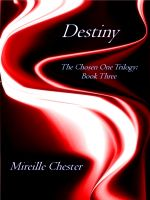 Cover for 'Destiny (The Chosen One Trilogy:Book Three)'