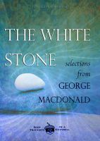 Cover for 'The White Stone: Selections from George MacDonald'