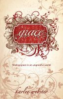 Cover for 'Grace: Finding Grace in an Ungraceful World'