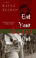 Cover for 'Eat Your Heart Out: a novella'
