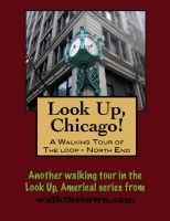Cover for 'Look Up, Chicago! A Walking Tour of The Loop (North End)'