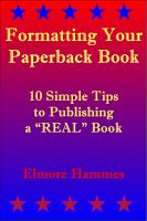 "Cover for 'Formatting Your Paperback Book: 10 Simple Tips to Publishing a ""REAL"" Book'"