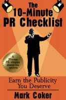 Cover for 'The 10-Minute PR Checklist - Earn the Publicity You Deserve'