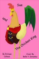 Cover for 'Sue and The Chicken King'