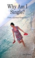 Cover for 'Why am I single? From a Spiritual Perspective.'