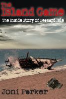 Cover for 'The Island Game: The Inside Story of Seaward Isle'