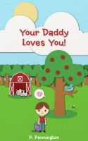 Cover for 'Your Daddy Loves You: The Read Together Series (A Rhyming Picture Book)'
