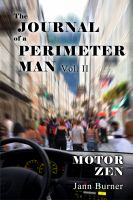 Cover for 'The Journal of A Perimeter Man Vol. II, Motor Zen'