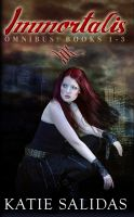 Cover for 'Immortalis (Omnibus Edition, Books 1-3)'