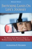 Alexandra B Kelemen - Switching Lanes on Life's Journey (Abridged Version)