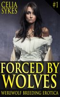 Cover for 'Forced by Wolves (Werewolf Breeding Erotica)'