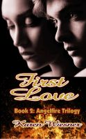 Cover for 'Angelfire Trilogy Book 2: First Love'