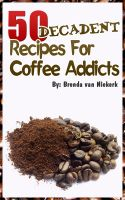 Cover for '50 Decadent Recipes For Coffee Addicts'