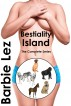 Bestiality Island: The Complete Series (Bestiality) by Barbie Lez