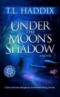 Cover for 'Under The Moon's Shadow - Leroy's Sins, Book Two'