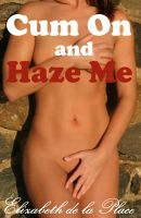 Cover for 'Cum On and Haze Me'