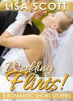 Cover for 'Wedding Flirts! 5 Romantic Short Stories'