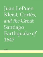 Cover for 'Kleist, Cortés, and the Great Santiago Earthquake of 1647'