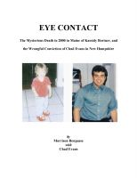 Cover for 'EYE CONTACT - The Mysterious Death in 2000 in Maine of Kassidy Bortner and the Wrongful Conviction of Chad Evans in New Hampshire'
