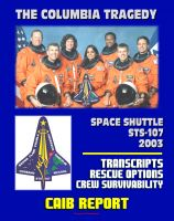 Cover for 'Space Shuttle Columbia STS-107 Tragedy: Columbia Accident Investigation Board (CAIB) Transcripts of Board Public Hearings, In-Flight Rescue Options, Crew Survivability'
