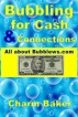 Bubbling for Cash & Connections (All about Bubblews.com) by Charm Baker