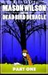 Mason Wilson And The Dead Bird Debacle - Part 1 by M.P. Jones