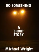 Cover for 'Do Something (A Short Story)'