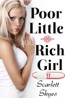 Cover for 'Poor Little Rich Girl 2 (reluctant teen billionaire breeding)'