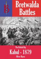 Cover for 'The Battle of Kabul (1879) - part of the Bretwalda Battles series'