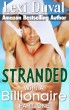 Stranded With A Billionaire (Book One) by Lexi Duval