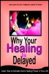 Why Your Healing Is Delayed by Soughtout Emeka Matthew