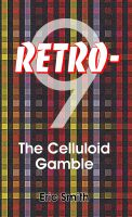 Cover for 'Retro-9, THE Celluloid Gamble'