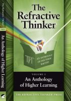 Cover for 'The Refractive Thinker: An Anthology of Higher Learning'