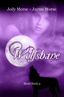 Cover for 'Wolfsbane (Howl, #3) by Jody Morse & Jayme Morse'