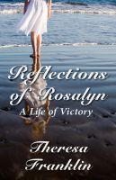 "Cover for 'Reflections of Rosalyn ""A Life of Victory""'"