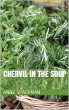 Chervil in the Soup by Anne Spackman