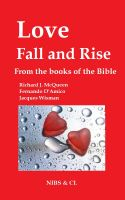 Cover for 'Love, Fall and Rise - From the books of the Bible'